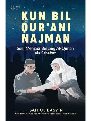 Kun Bil Qur`ani Najman